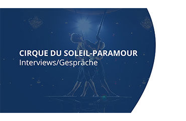 Cirque_du_soleil_interviews - © Stage Entertainment